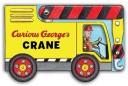 Curious George's Crane (Mini Movers Shaped Board Books)